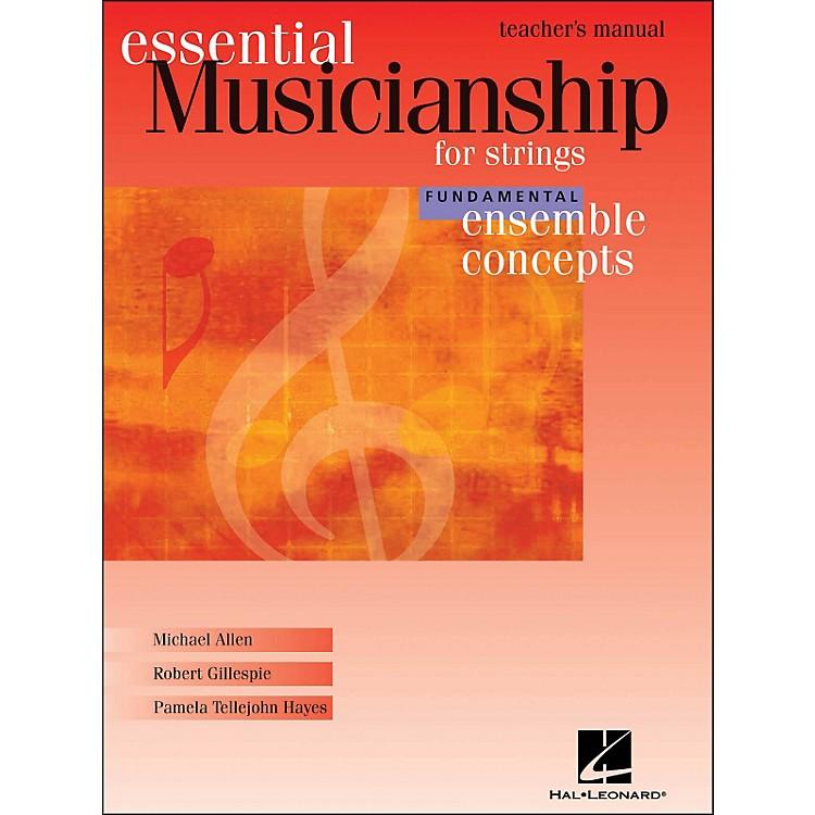 Hal LeonardEssential Musicianship for Strings - Ensemble Concepts Fundamental Teacher's Manual