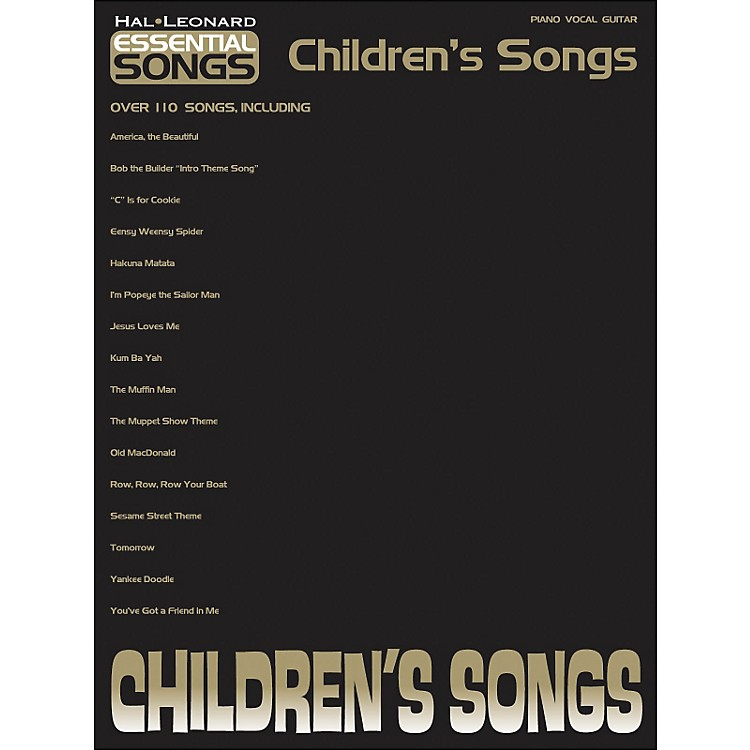 Hal LeonardEssential Songs - Children's Songs arranged for piano, vocal, and guitar (P/V/G)