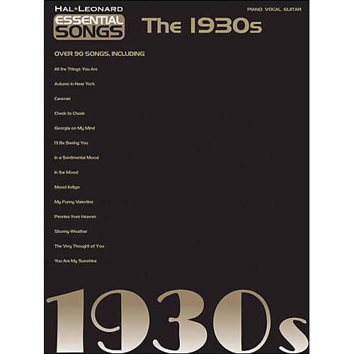 Hal Leonard Essential Songs - The 1930s arranged for piano, vocal, and guitar (P/V/G)