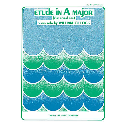 Willis Music Etude in A Major (Coral Sea) (Mid-Inter Level) Willis Series Book by William Gillock-thumbnail