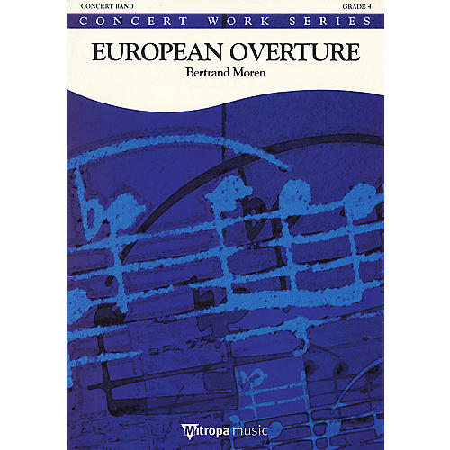 De Haske Music European Overture Concert Band Level 4 Composed by Bertrand Moren