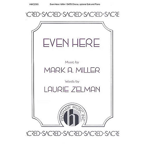 Hinshaw Music Even Here SATB composed by Mark A. Miller-thumbnail