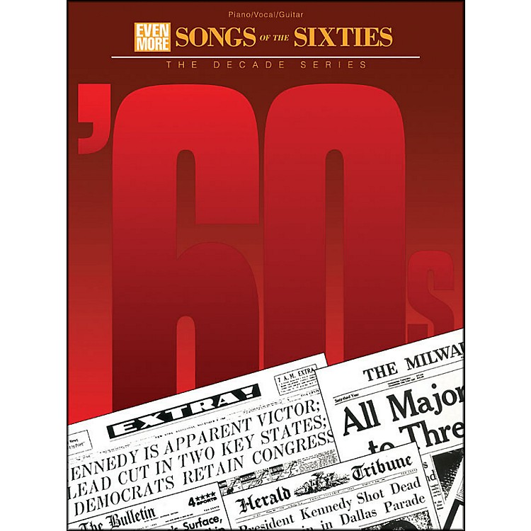 Hal LeonardEven More Songs Of The 60s Decade Series arranged for piano, vocal, and guitar (P/V/G)