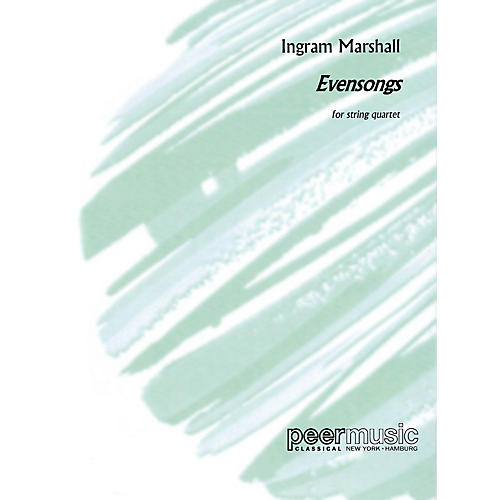 Peer Music Evensongs (String Quartet) Peermusic Classical Series Composed by Ingram Marshall