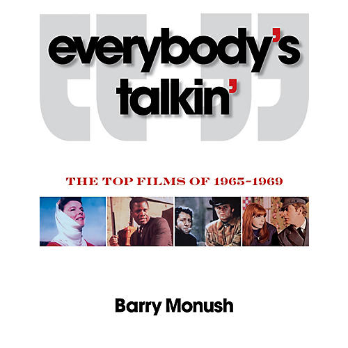Applause Books Everybody's Talkin' (The Top Films of 1965-1969) Applause Books Series Softcover Written by Barry Monush-thumbnail