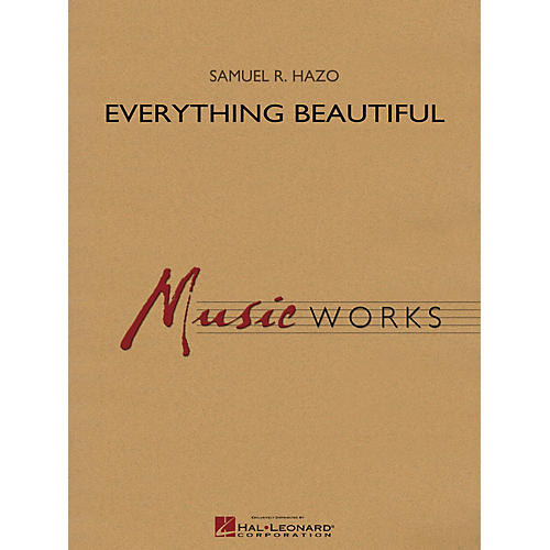 Hal Leonard Everything Beautiful Concert Band Level 4 Composed by Samuel R. Hazo-thumbnail