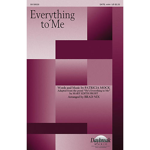 Daybreak Music Everything to Me SATB W/ VIOLIN arranged by Brad Nix-thumbnail