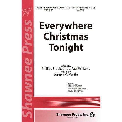 Shawnee Press Everywhere Christmas Tonight SATB composed by J. Paul Williams-thumbnail