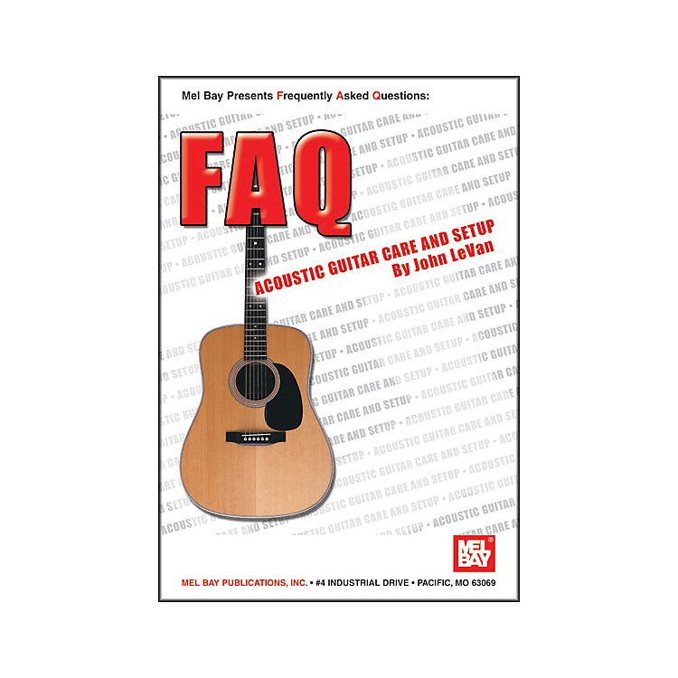 Mel Bay FAQ: Acoustic Guitar Care and Setup Book