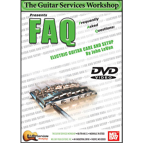 mel bay faq electric guitar care and setup dvd musician 39 s friend. Black Bedroom Furniture Sets. Home Design Ideas