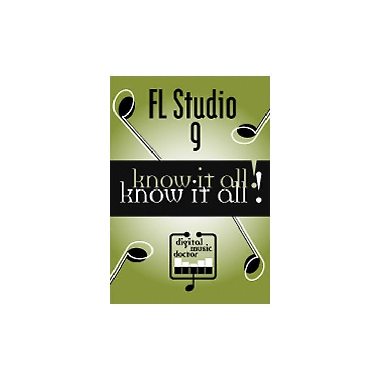 Digital Music DoctorFL Studio 9: Know It All! DVD