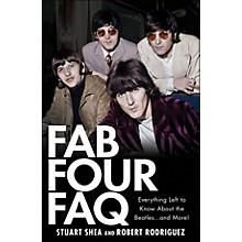 Hal Leonard Fab Four FAQ: Everything Left To Know About The Beatles And More!