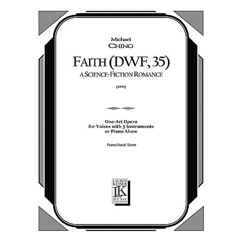 Lauren Keiser Music Publishing Faith (DWF, 35): A Science Fiction Romance (Opera Vocal Score) LKM Music Series  by Michael Ching-thumbnail