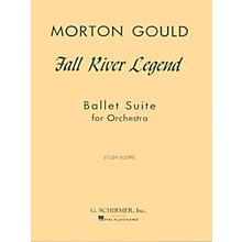 G. Schirmer Fall River Legend (Study Score) Study Score Series Composed by Morton Gould