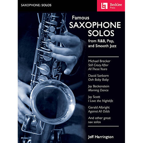 Berklee Press Famous Saxophone Solos (from R&B, Pop and Smooth Jazz) Berklee Guide Series Book by Jeff Harrington-thumbnail