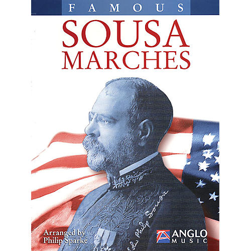 Anglo Music Press Famous Sousa Marches (Conductor Score) Concert Band Arranged by Philip Sparke-thumbnail