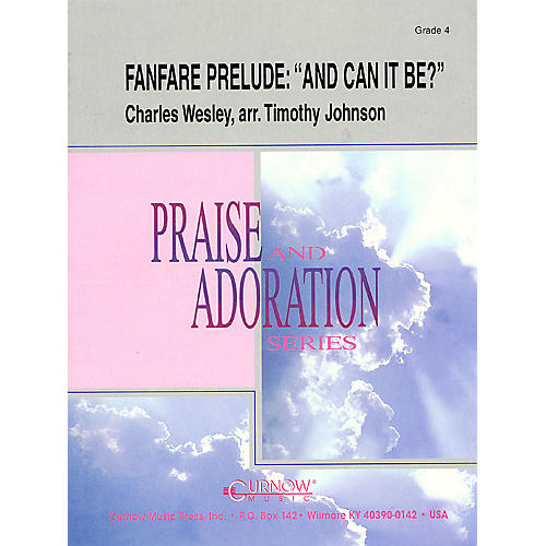 Hal Leonard Fanfare Prelude: And Can It Be? (Grade 4 - Score Only) Concert Band Level 4 Arranged by Timothy Johnson-thumbnail