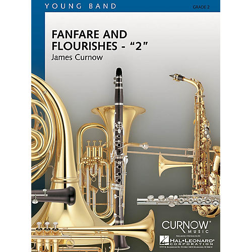 Curnow Music Fanfare and Flourishes 2 (Grade 2 - Score and Parts) Concert Band Level 2 Composed by James Curnow-thumbnail