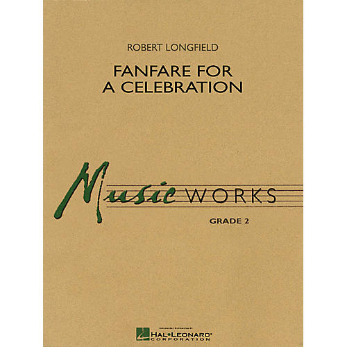 Hal Leonard Fanfare for a Celebration Concert Band Level 2-2 1/2 Composed by Robert Longfield-thumbnail