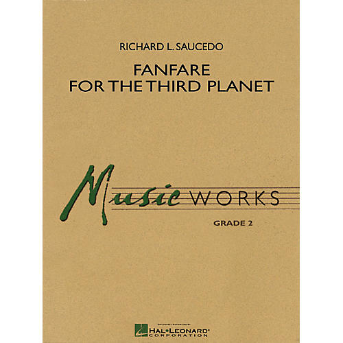 Hal Leonard Fanfare for the Third Planet Concert Band Level 2 Composed by Richard L. Saucedo
