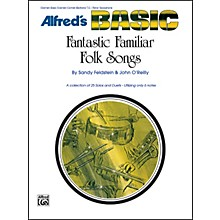 Alfred Fantastic Familiar Folk Songs B-Flat Instruments (Clarinet Bass Clarinet Cornet Baritone T.C. Tenor Sax)