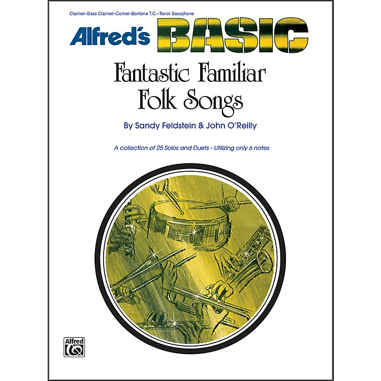 AlfredFantastic Familiar Folk Songs B-Flat Instruments (Clarinet Bass Clarinet Cornet Baritone T.C. Tenor Sax)