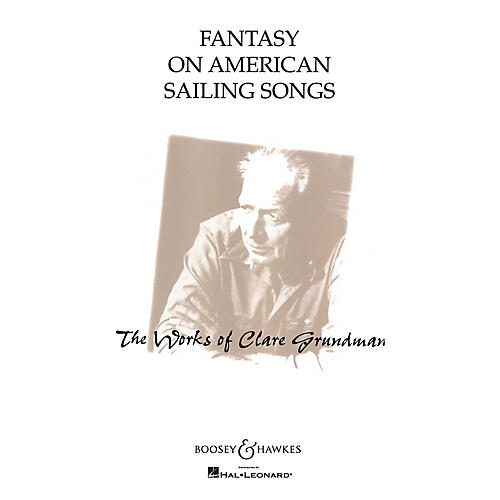 Boosey and Hawkes Fantasy on American Sailing Songs Concert Band Level 3 Composed by Clare Grundman-thumbnail
