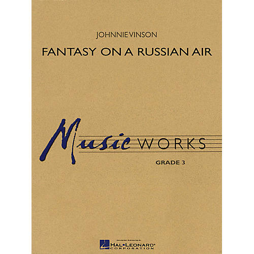 Hal Leonard Fantasy on a Russian Air Concert Band Level 3 Composed by Johnnie Vinson