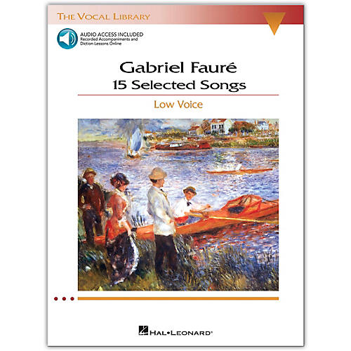 Hal Leonard Faure - 15 Selected Songs for Low Voice (The Vocal Library Series) Book/Online Audio