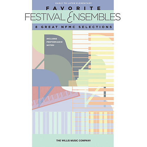 Willis Music Favorite Festival Ensembles - 8 Great NFMC Selections Willis Series by Various (Early to Later Elem)-thumbnail