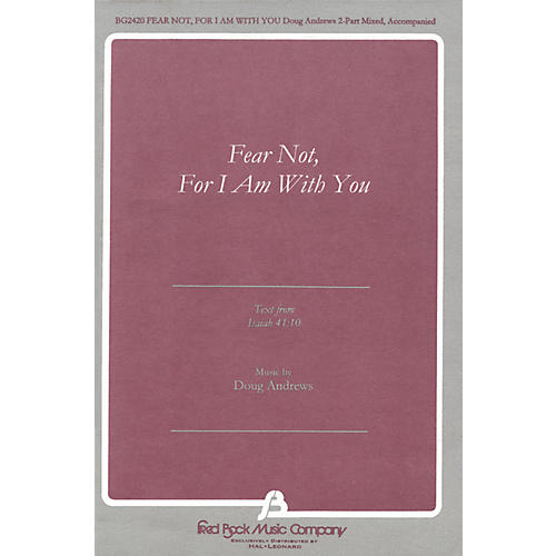 Fred Bock Music Fear Not, For I Am With You (text from Isaiah 41:10) 2 Part Mixed composed by Doug Andrews-thumbnail