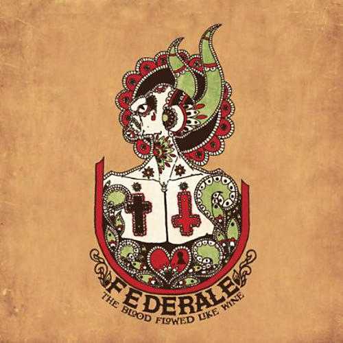 Alliance Federale - The Blood Flowed Like Wine