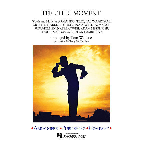 Arrangers Feel This Moment Marching Band Level 3 by Christina Aguilera Arranged by Tom Wallace-thumbnail