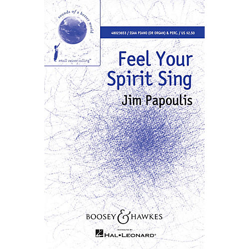 Boosey and Hawkes Feel Your Spirit Sing (Sounds of a Better World) SSAA composed by Jim Papoulis-thumbnail