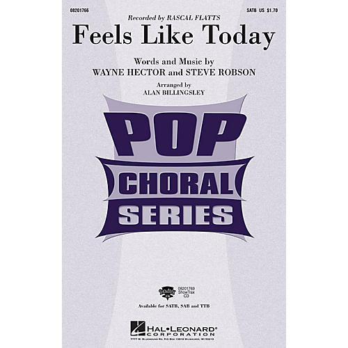 Hal Leonard Feels like Today TTB by Rascal Flatts Arranged by Alan Billingsley