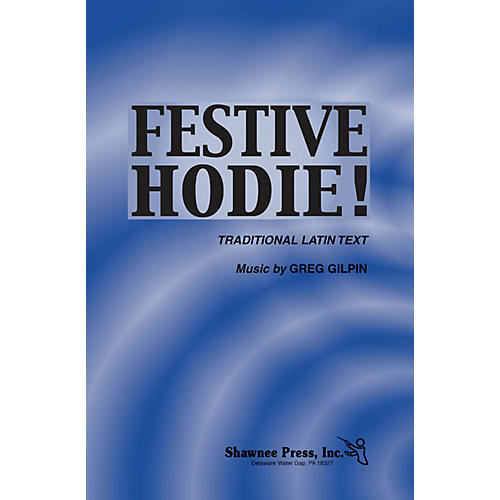 Shawnee Press Festive Hodie! 2-Part composed by Greg Gilpin-thumbnail
