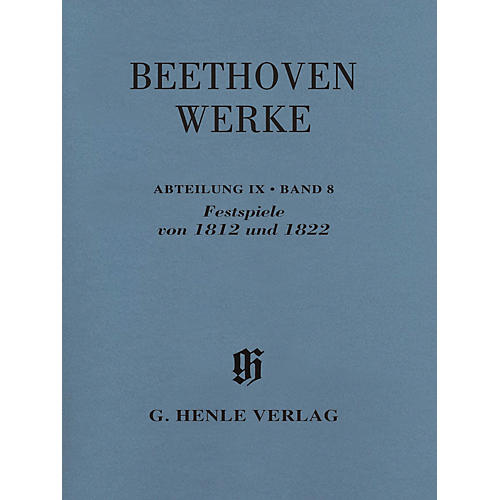 G. Henle Verlag Festspiele von 1812 Und 1822 Henle Edition Softcover by Beethoven Edited by Helmut Hell
