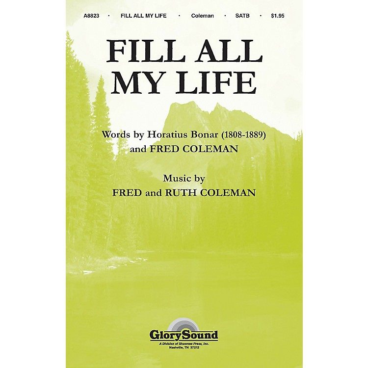 Hal Leonard Fill All My Life SATB