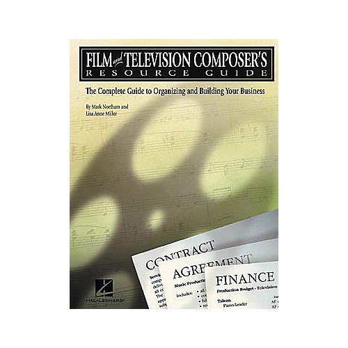 Hal Leonard Film and Television Composer's Resource Guide Book