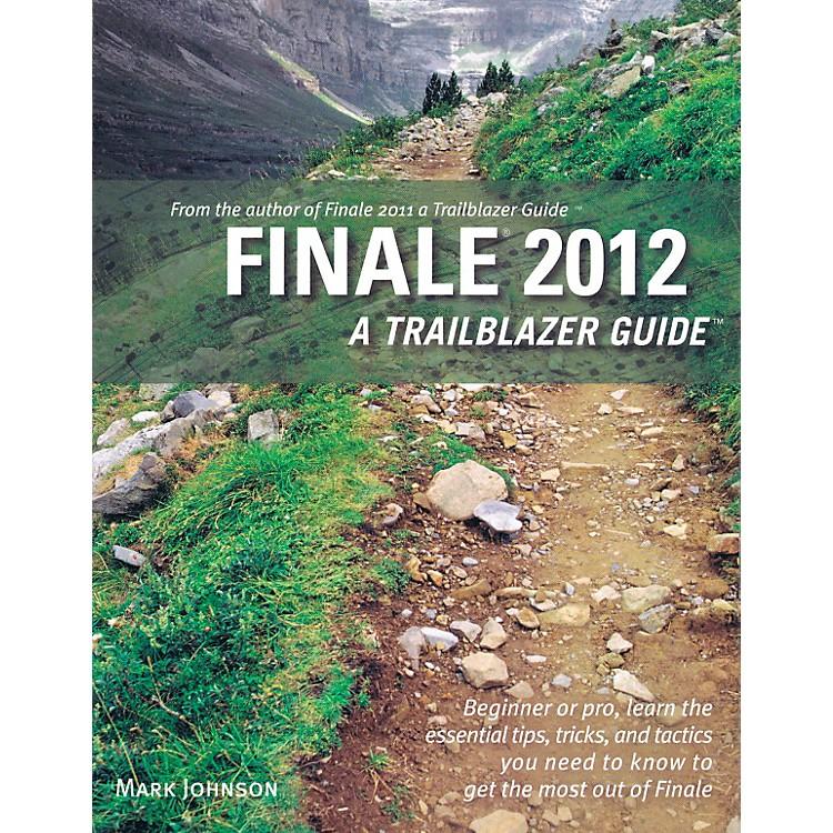 Hal LeonardFinale 2012 - A Trailblazer Guide