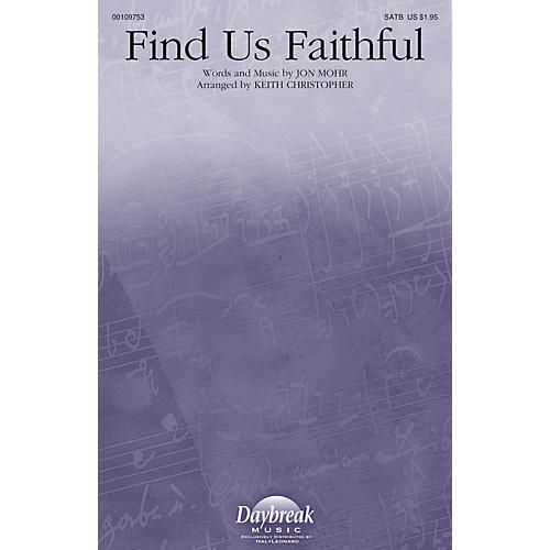 Daybreak Music Find Us Faithful SATB by Steve Green arranged by Keith Christopher-thumbnail