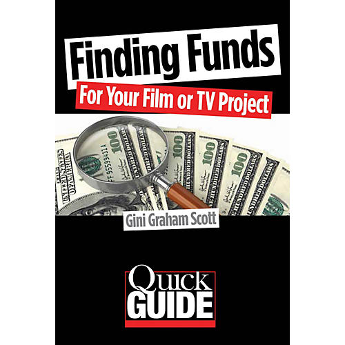 Limelight Editions Finding Funds for Your Film or TV Project Quick Guide Series Softcover Written by Gini Graham Scott-thumbnail