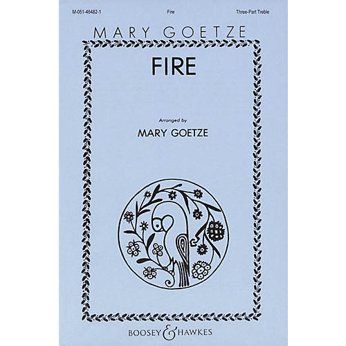 Boosey and Hawkes Fire (SSA and Piano) 3 Part Treble composed by Mary Goetze-thumbnail