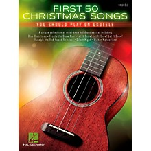 Hal Leonard First 50 Christmas Songs You Should Play on Ukulele