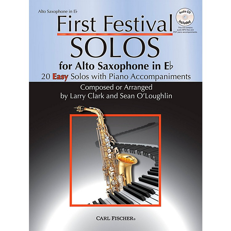 Carl Fischer First Festival Solos for Alto Saxophone (20 Easy Solos with Piano Accompaniments)