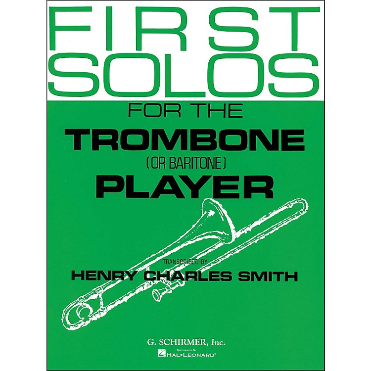 G. Schirmer First Solos for The Trombone Or Baritone Player