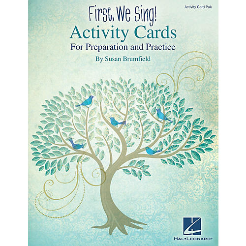 Hal Leonard First, We Sing! Activity Cards (For Preparation and Practice) ACTIVITY PAK Composed by Susan Brumfield