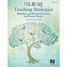 Hal Leonard First We Sing! Teaching Strategies (Primary Grades) RESOURCE PAK Composed by Susan Brumfield
