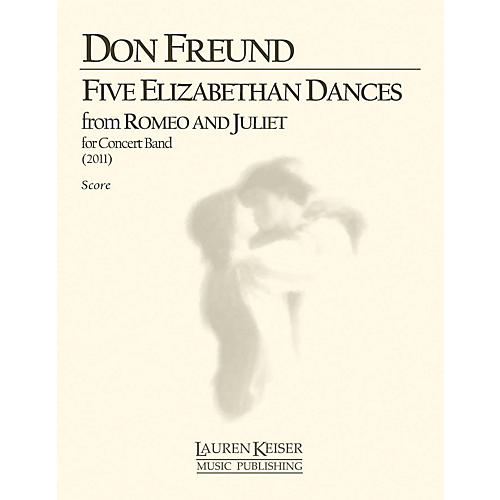 Lauren Keiser Music Publishing Five Elizabethan Dances from Romeo and Juliet (Wind Ensemble, Full Score) LKM Music Series by Don Freund-thumbnail