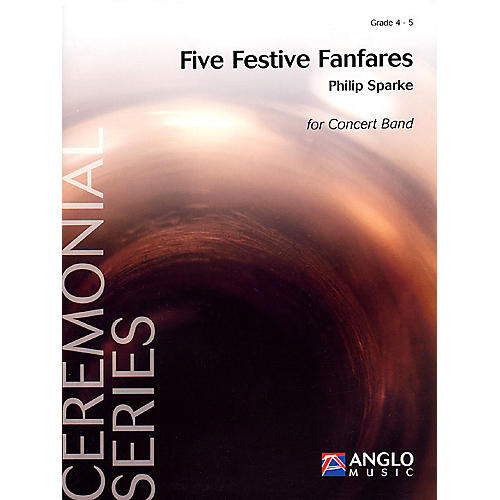 Anglo Music Press Five Festive Fanfares (Grade 4 - Score Only) Concert Band Level 4 Composed by Philip Sparke-thumbnail